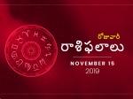 శుక్రవారం మీ రాశిఫలాలు 15-11-2019