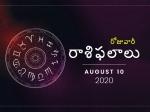 సోమవారం మీ రాశిఫలాలు 10-08-2020