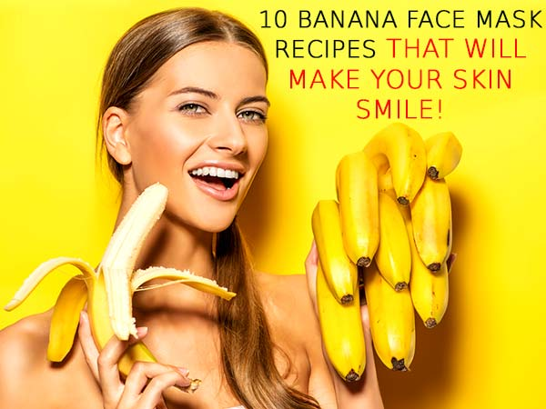 10 Banana Face Mask Recipes That Will Make Your Skin Smile..!