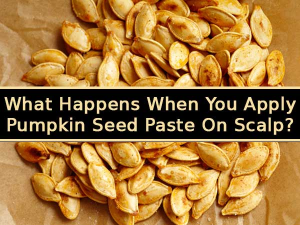 What Happens When You Apply Pumpkin Seed Paste On Scalp?
