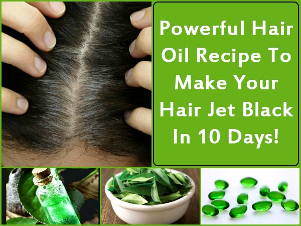 Powerful Hair Oil Recipe To Make Your Hair Jet Black In 10 Days!