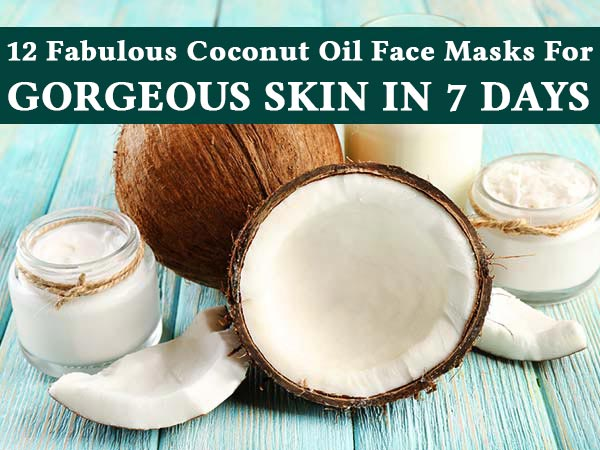 2 Fabulous Coconut Oil Face Masks For Gorgeous Skin In 7 Days!
