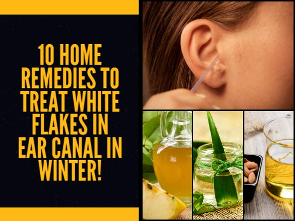 10 Home Remedies To Treat White Flakes In Ear Canal In Winter!