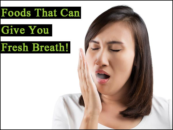Common Foods That Can Freshen Your Breath Immediately!