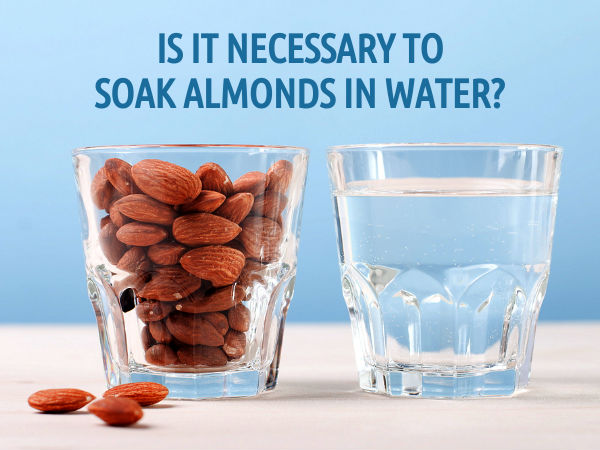 Why Are Almonds Soaked Before Eating?
