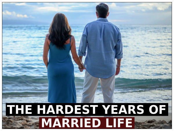 The Hardest Phases Of Married Life