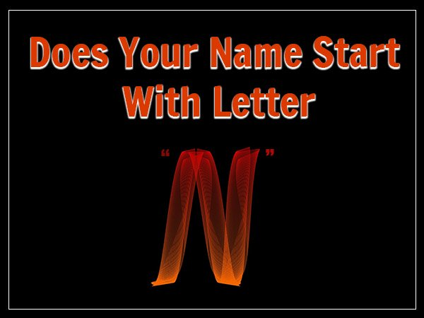 Personality Traits Of Those Whose Name Starts With Letter N