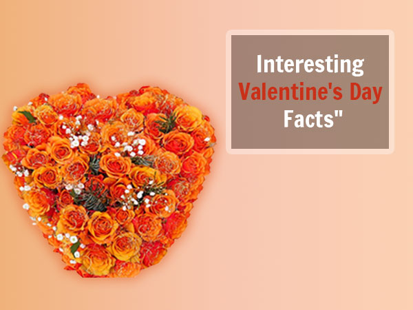 13 Interesting Facts You Didn't Know About Valentine's Day