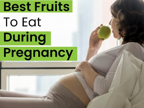 5 Best Fruits To Eat During Pregnancy