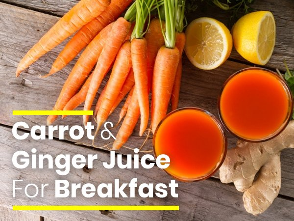 7 Science-backed Benefits Of Carrot Ginger Juice And How To Make It