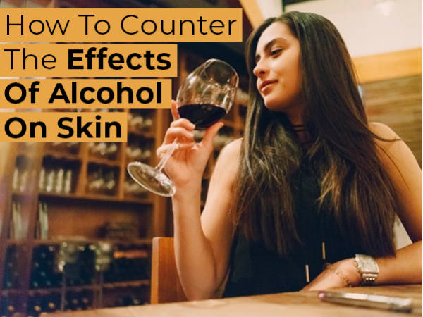 How Alcohol Affects Your Skin And What You Can Do To Counter The Damage