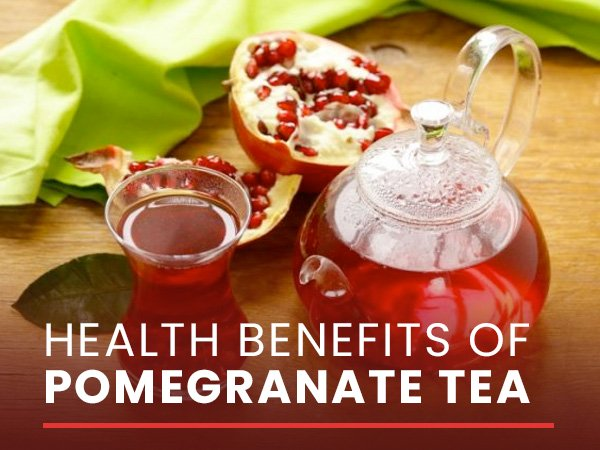 Health Benefits Of Pomegranate Tea And How To Make It