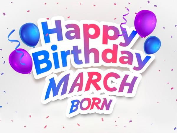 March Born People: మార్చిలో పుట్టిన వారి లక్షణాలు ఎలా ఉంటాయో తెలుసా...