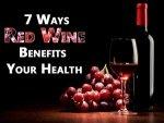 Ways Red Wine Benefits Your Health