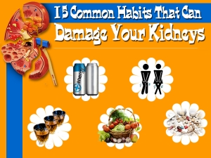 Common Habits That Can Damage Your Kidneys