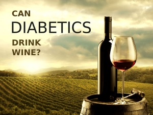 Can Diabetics Drink Wine