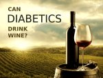 Can Diabetics Drink Wine