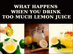 What Happens When You Drink Too Much Lemon Juice