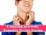Amazing Ayurvedic Remedies Cure Eczema