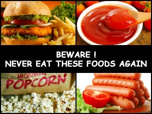 Beware Never Eat These 10 Foods Again