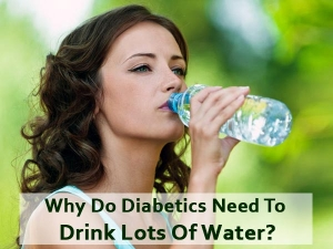 Why Do Diabetics Need Drink Lots Water