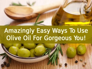 Amazingly Easy Ways Use Olive Oil A Gorgeous You