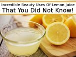 Incredible Beauty Uses Lemon Juice That You Did Not Know