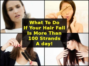 What Do If Your Hair Fall Is More Than 100 Strands Day