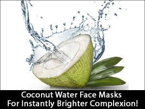 Coconut Water Face Masks Instantly Brighter Complexion