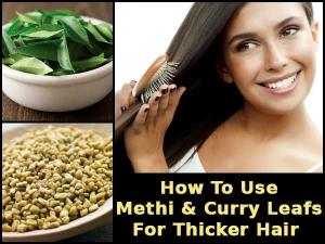 How Use Methi Curry Leaves Thicker Hair