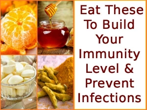 Eat These Build Your Immunity Level Prevent Infections