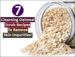 Cleansing Oatmeal Scrub Recipes Remove Skin Impurities