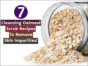 Cleansing Oatmeal Scrub Recipes Remove Skin Impurities