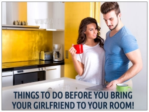 Things Do Before You Bring Your Girlfriend Your Room