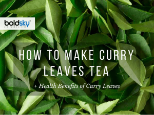 Health Benefits Of Curry Leaves Tea For Weight Loss How To Make Curry Leaves Tea