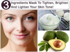 Three Ingredients Mask To Tighten Brighten And Lighten Your Skin Tone