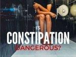 Is Constipation Dangerous