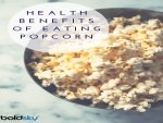 Health Benefits Of Eating Popcorn