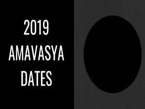 List Of Amavasya Dates In 2019