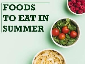 Foods You Should Eat In Summer