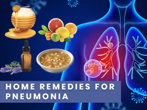 Home Remedies To Ease Pneumonia Symptoms