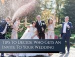 Tips To Decide Who Does And Doesn T Get An Invite To Your Wedding