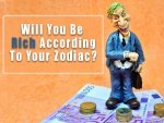 How Rich You Ll Be Based On Your Zodiac Sign