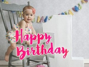 First Happy Birthday Wishes And Greetings For Your Child S First Year In Life