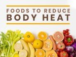 Foods To Reduce Body Heat During Summer