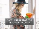 List Of Safe Herbal Teas For Pregnant Women
